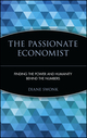 The Passionate Economist: Finding the Power and Humanity Behind the Numbers  (0471269964) cover image