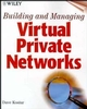 Building and Managing Virtual Private Networks (0471295264) cover image