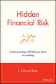 Hidden Financial Risk: Understanding Off-Balance Sheet Accounting (0471433764) cover image