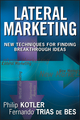 Lateral Marketing: New Techniques for Finding Breakthrough Ideas (0471455164) cover image