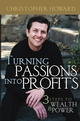 Turning Passions Into Profits: Three Steps to Wealth and Power (0471718564) cover image