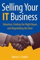 Selling Your IT Business: Valuation, Finding the Right Buyer, and Negotiating the Deal  (0471740764) cover image