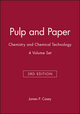 Pulp and Paper: Chemistry and Chemical Technology, 4 Volume Set, 3rd Edition (0471881864) cover image