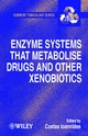 Enzyme Systems that Metabolise Drugs and Other Xenobiotics (0471894664) cover image
