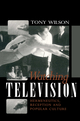 Watching Television: Hermeneutics, Reception and Polular Culture (0745616364) cover image