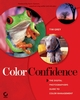 Color Confidence: The Digital Photographer's Guide to Color Management (0782143164) cover image