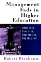 Management Fads in Higher Education: Where They Come From, What They Do, Why They Fail (0787944564) cover image