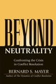 Beyond Neutrality: Confronting the Crisis in Conflict Resolution (0787968064) cover image