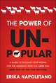 The Power of Unpopular: A Guide to Building Your Brand for the Audience Who Will Love You (and why no one else matters) (1118134664) cover image