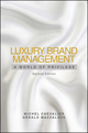 Luxury Brand Management: A World of Privilege, 2nd Edition (1118171764) cover image