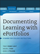 Documenting Learning with ePortfolios: A Guide for College Instructors (1118204964) cover image