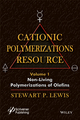 Cationic Polymerizations Guide, Volume 1, Non-living Polymerization of Olefins (1118290364) cover image