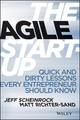 The Agile Startup: Quick and Dirty Lessons Every Entrepreneur Should Know (1118548264) cover image