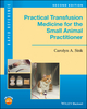 Practical Transfusion Medicine for the Small Animal Practitioner, 2nd Edition (1119187664) cover image