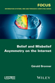 Belief and Misbelief Asymmetry on the Internet (1848219164) cover image