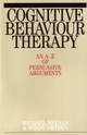 Cognitive Behaviour Therapy: An A-Z of Persuasive Arguments (1861563264) cover image