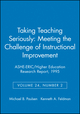 Taking Teaching Seriously: Meeting the Challenge of Instructional Improvement: ASHE-ERIC/Higher Education Research Report, Number 2, 1995 (Volume 24) (1878380664) cover image