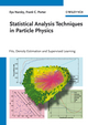 Statistical Analysis Techniques in Particle Physics: Fits, Density Estimation and Supervised Learning (3527410864) cover image