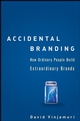 Accidental Branding: How Ordinary People Build Extraordinary Brands (0470165065) cover image