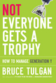 Not Everyone Gets A Trophy: How to Manage Generation Y (0470256265) cover image