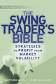 The Swing Trader s Bible: Strategies to Profit from Market Volatility (0470308265) cover image