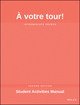 A votre tour!: Intermediate French, Student Activities Manual (SAM), 2nd Edition (0470424265) cover image