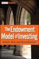 The Endowment Model of Investing: Return, Risk, and Diversification (0470481765) cover image