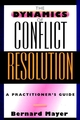 The Dynamics of Conflict Resolution: A Practitioner's Guide (0470932465) cover image