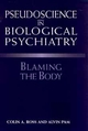 Pseudoscience in Biological Psychiatry: Blaming the Body (0471007765) cover image