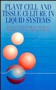 Plant Cell and Tissue Culture in Liquid Systems (0471037265) cover image