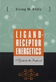 Ligand-Receptor Energetics: A Guide for the Perplexed (0471176265) cover image
