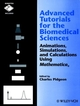 Advanced Tutorials for the Biomedical Sciences: Animations, Simulations, and Calculations Using Mathematica (0471186465) cover image