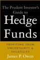 The Prudent Investor's Guide to Hedge Funds: Profiting from Uncertainty and Volatility (0471323365) cover image