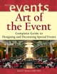 Art of the Event: Complete Guide to Designing and Decorating Special Events (0471426865) cover image