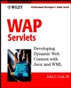 WAP Servlets: Professional Developer's Guide (0471437565) cover image