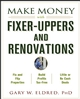 Make Money with Fixer-Uppers and Renovations (0471481165) cover image