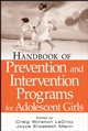 Handbook of Prevention and Intervention Programs for Adolescent Girls (0471677965) cover image