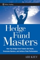 Hedge Fund Masters: How Top Hedge Fund Traders Set Goals, Overcome Barriers, and Achieve Peak Performance  (0471724165) cover image