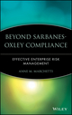 Beyond Sarbanes-Oxley Compliance: Effective Enterprise Risk Management (0471726265) cover image