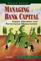 Managing Bank Capital: Capital Allocation and Performance Measurement, 2nd Edition (0471851965) cover image