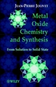 Metal Oxide Chemistry and Synthesis: From Solution to Solid State (0471970565) cover image