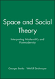 Space and Social Theory: Interpreting Modernity and Postmodernity (0631194665) cover image