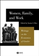 Women, Family, and Work: Writings on the Economics of Gender (0631225765) cover image