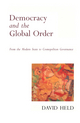 Democracy and the Global Order: From the Modern State to Cosmopolitan Governance (0745600565) cover image