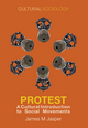 Protest: A Cultural Introduction to Social Movements (0745655165) cover image