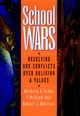 School Wars: Resolving Our Conflicts over Religion and Values (0787902365) cover image