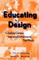 Educating by Design: Creating Campus Learning Environments That Work (0787910465) cover image