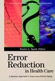 Error Reduction in Health Care: A Systems Approach to Improving Patient Safety (0787955965) cover image