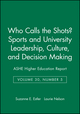 Who Calls the Shots? Sports and University Leadership, Culture, and Decision Making: ASHE Higher Education Report, Volume 30, Number 5 (0787980765) cover image