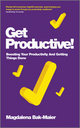 Get Productive!: Boosting Your Productivity And Getting Things Done (0857083465) cover image